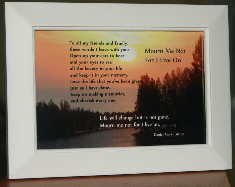 Mourn Me Not For I Live On White Frame 6x4 River